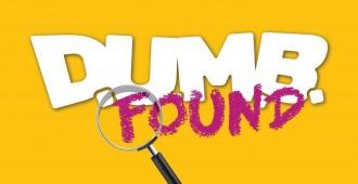 DUMB FOUND